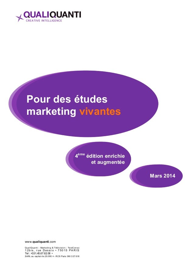 Pour des études  marketing vivantes  www.qualiquanti.com  QualiQuanti - Marketing & Télévision - TestConso  1 2 b i s , r ...