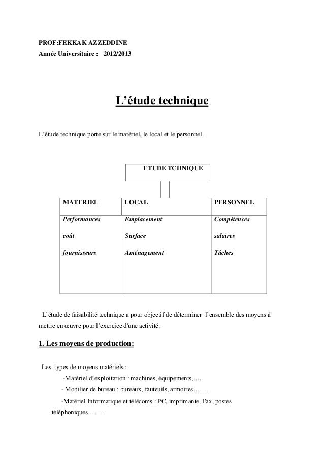 PROF:FEKKAK AZZEDDINEAnnée Universitaire : 2012/2013L'étude techniqueL'étude technique porte sur le matériel, le local et ...