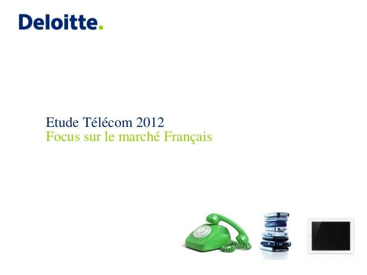 Etude Telecom 2012 - Focus sur le marché français - Deloitte