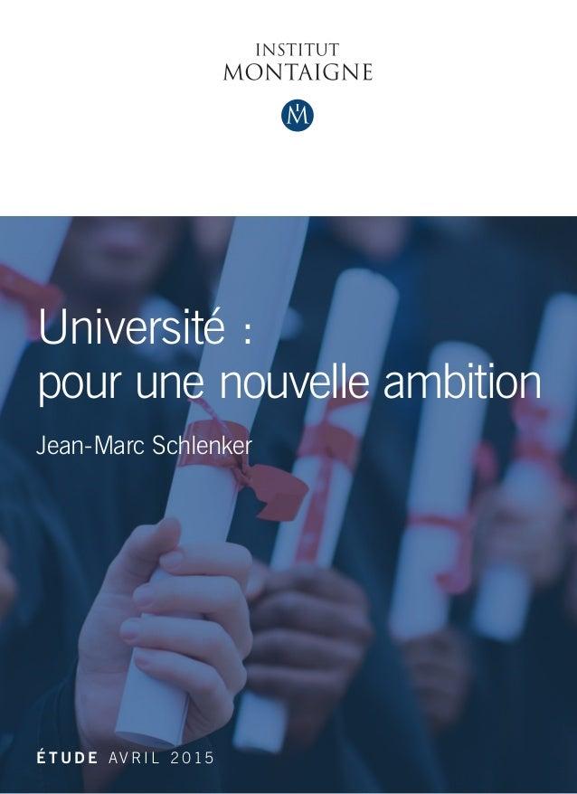 Université : pour une nouvelle ambition Jean-Marc Schlenker É T U D E AV R I L 2 015