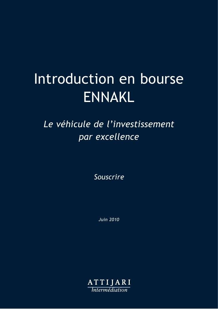Introduction en bourse        ENNAKL  Le véhicule de l'investissement          par excellence                Souscrire    ...
