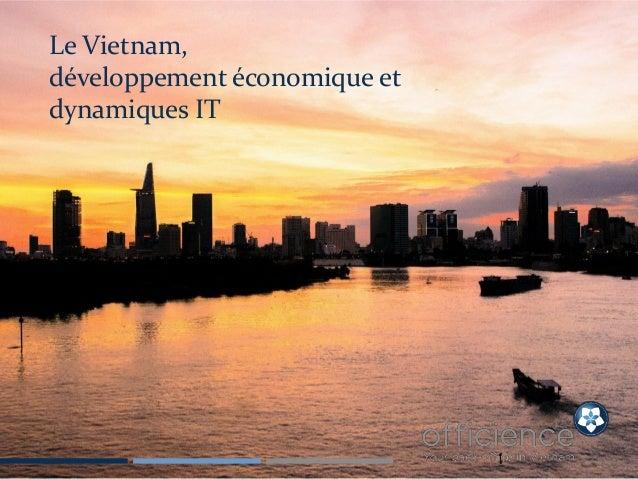 1 Le Vietnam, développement économique et dynamiques IT