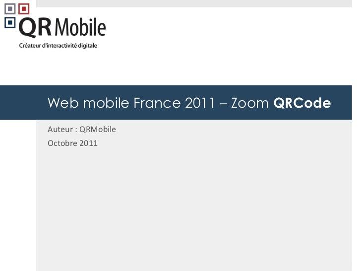 Web mobile France 2011 – Zoom QRCodeAuteur : QRMobileOctobre 2011