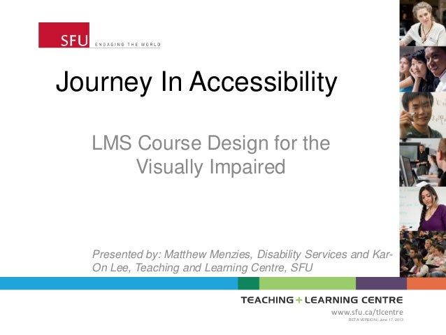 ETUG Spring 2013 - Journey in Accessibility for Online Course Design by Kar-On Lee and Matthew Menzies