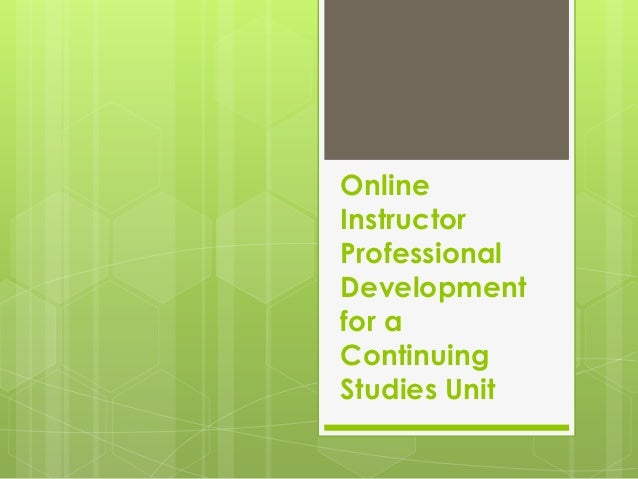 OnlineInstructorProfessionalDevelopmentfor aContinuingStudies Unit