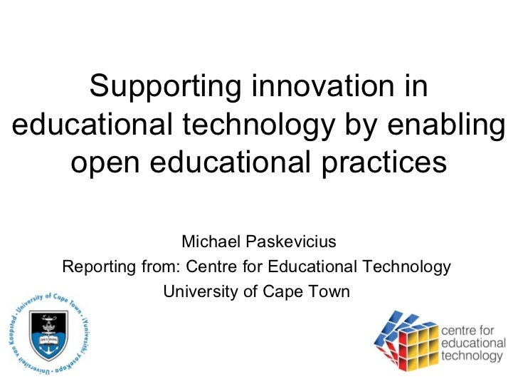 Supporting innovation in educational technology by enabling open educational practices