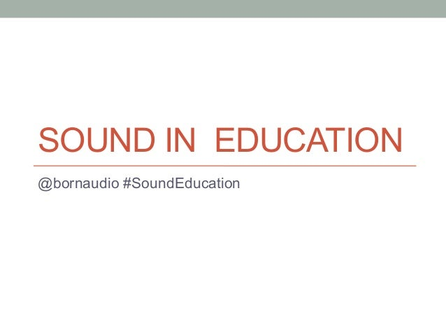 SOUND IN EDUCATION@bornaudio #SoundEducation
