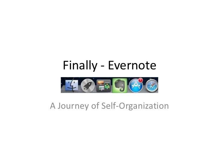 Finally - EvernoteA Journey of Self-Organization