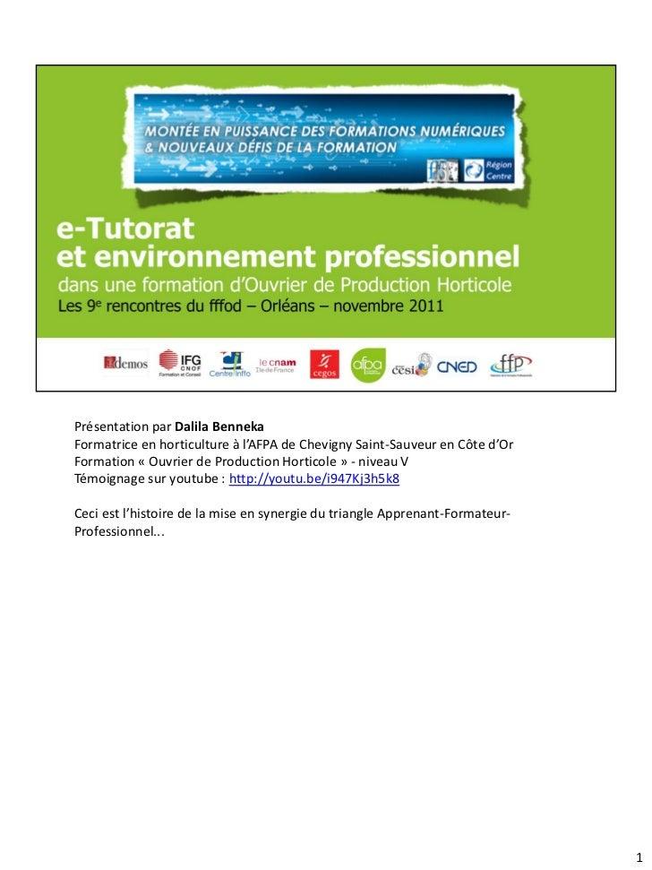 Présentation par Dalila BennekaFormatrice en horticulture à l'AFPA de Chevigny Saint-Sauveur en Côte d'OrFormation « Ouvri...