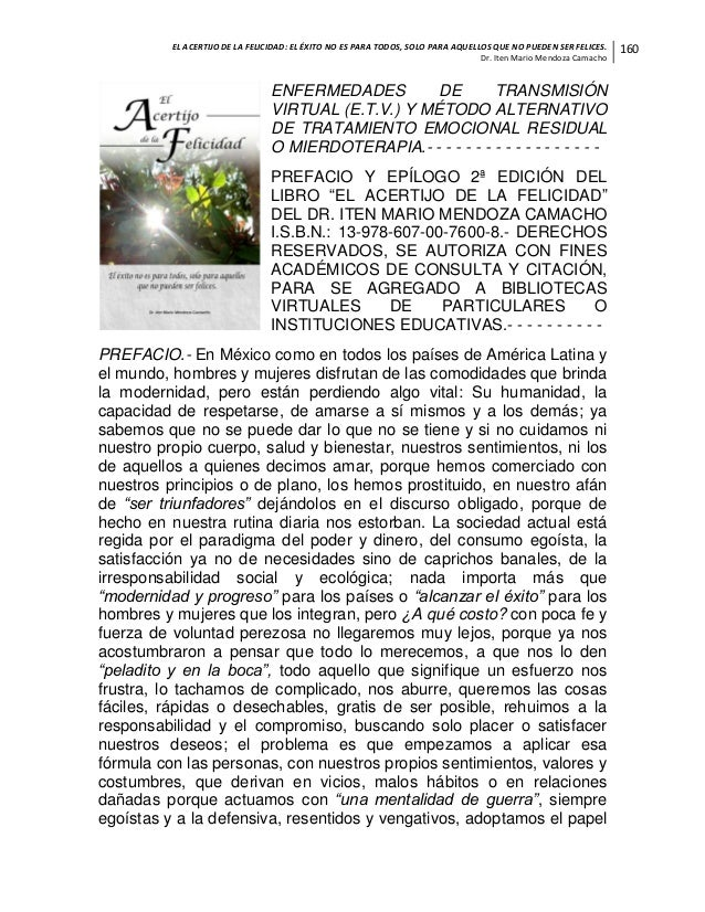 EL ACERTIJO DE LA FELICIDAD: EL ÉXITO NO ES PARA TODOS, SOLO PARA AQUELLOS QUE NO PUEDEN SER FELICES. Dr. Iten Mario Mendo...