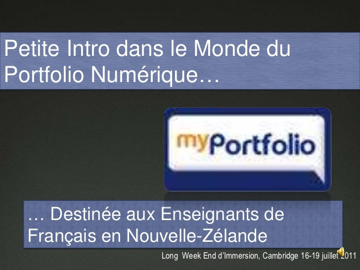 Petite Intro dans le Monde du Portfolio Numérique…<br />… Destinée aux Enseignants de Français en Nouvelle-Zélande<br />Lo...