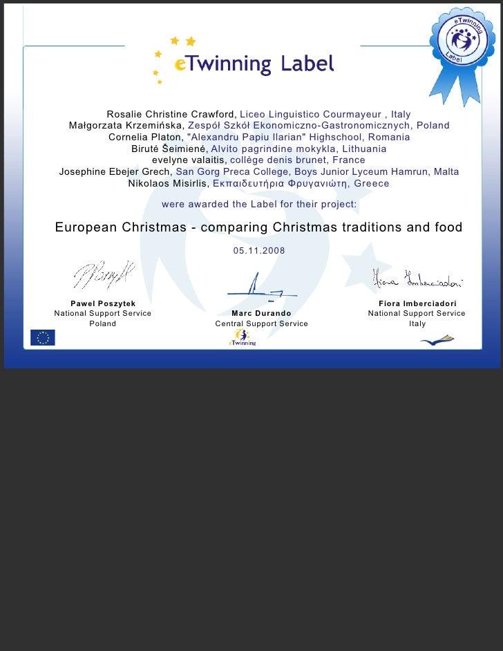 Rosalie Christine Crawford, Liceo Linguistico Courmayeur , Italy    Małgorzata Krzemińska, Zespół Szkół Ekonomiczno-Gastro...