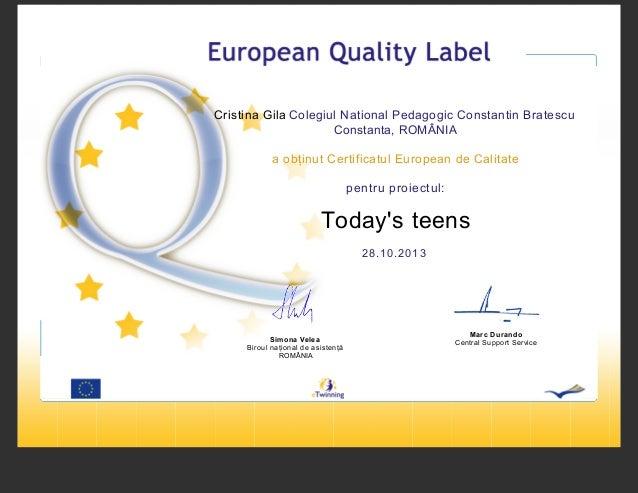 Cristina Gila Colegiul National Pedagogic Constantin Bratescu Constanta, ROMÂNIA a obţinut Certificatul European de Calita...