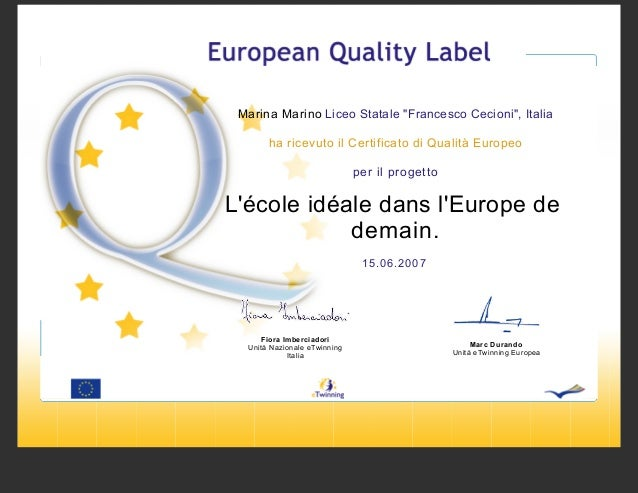 """Marina Marino Liceo Statale """"Francesco Cecioni"""", Italia ha ricevuto il Certificato di Qualità Europeo per il progetto  L'é..."""