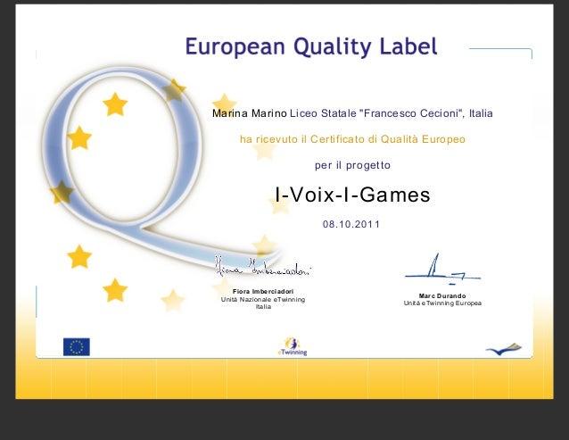 """Marina Marino Liceo Statale """"Francesco Cecioni"""", Italia ha ricevuto il Certificato di Qualità Europeo per il progetto  I-V..."""