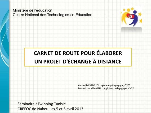Ministère de l'éducationCentre National des Technologies en Education           CARNET DE ROUTE POUR ÉLABORER           UN...