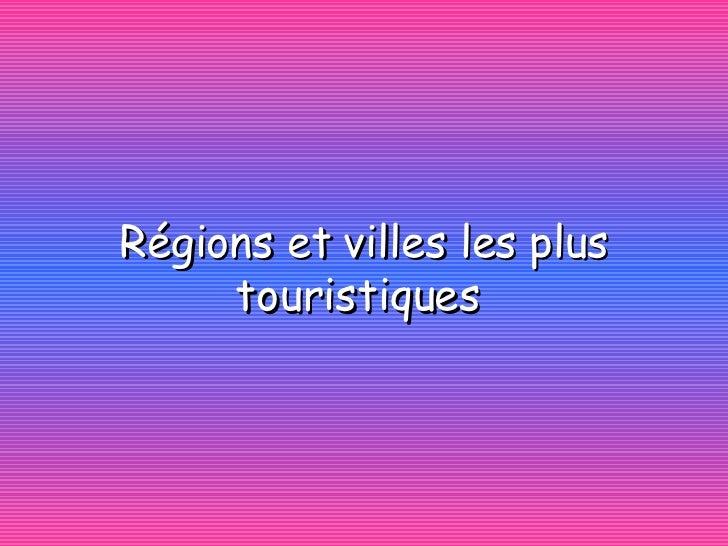 Régions et villes les plus touristiques