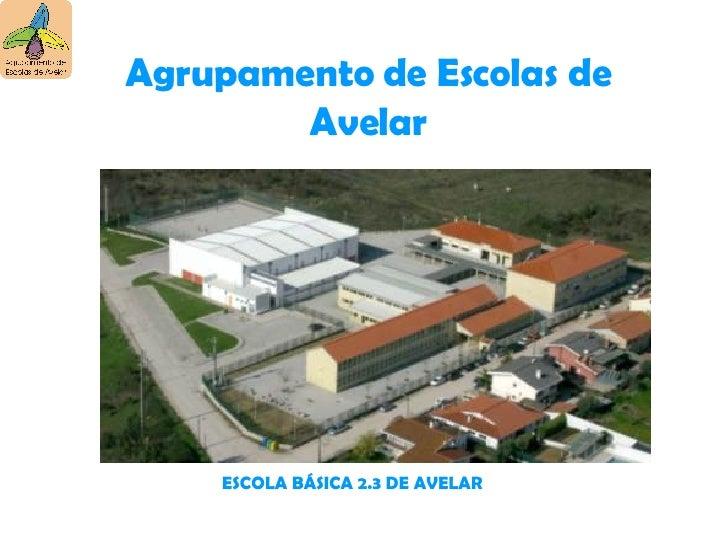 Agrupamento de Escolas de Avelar ESCOLA BÁSICA 2.3 DE AVELAR