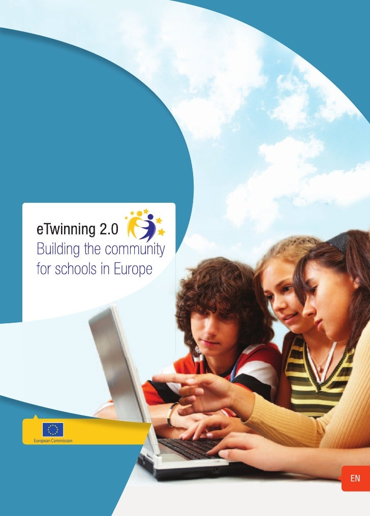 eTwinning 2.0  Building the community  for schools in Europe     European Commission                               EN