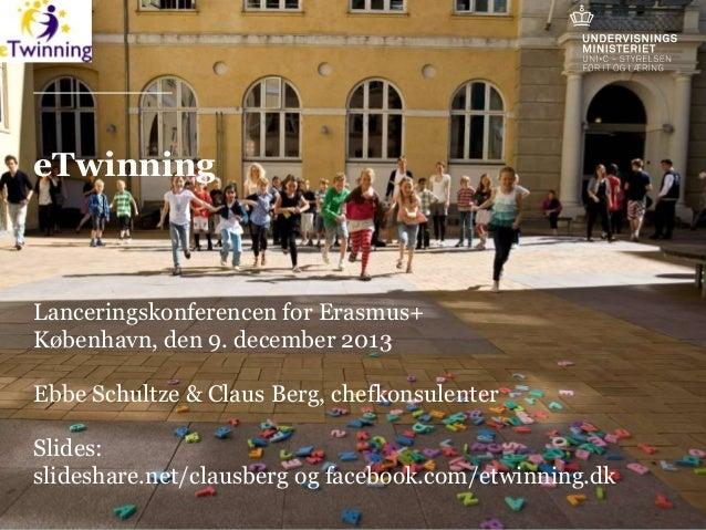 eTwinning - Erasmus+ Lanceringskonference, København 9. dec. 2013