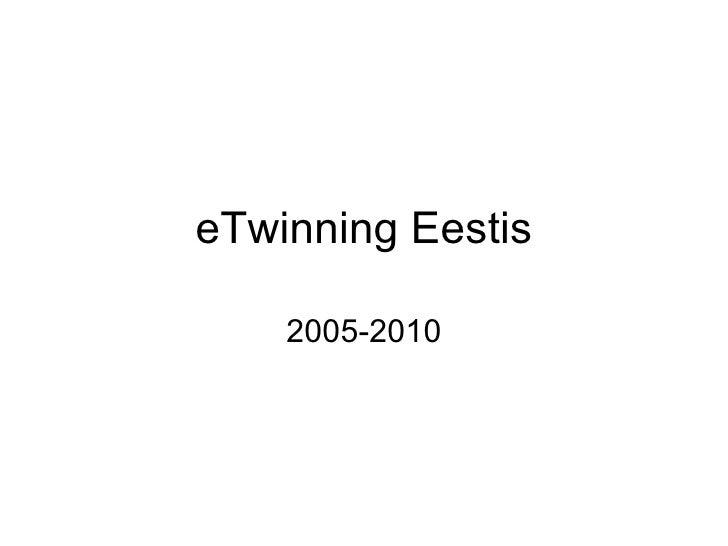 eTwinning Eestis 2005-2010