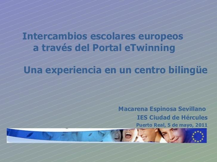 Intercambios escolares europeos  a través del Portal eTwinning <ul><li>Una experiencia en un centro bilingüe </li></ul><ul...