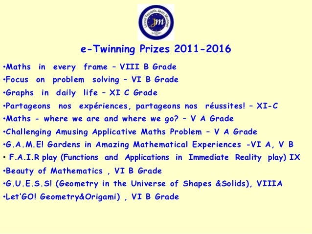 • Maths in every frame – VIII B Grade •Focus on problem solving – VI B Grade •Graphs in daily life – XI C Grade •Partageon...