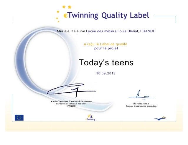 Muriele Dejaune Lycée des métiers Louis Blériot, FRANCE  a reçu le Label de qualité pour le projet  Today's teens 30.09.20...