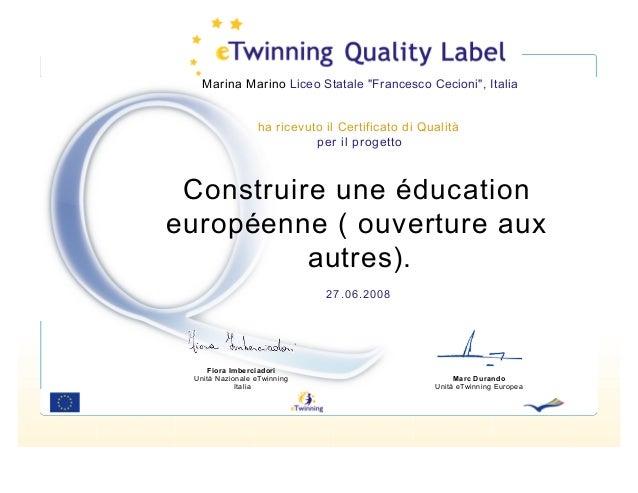 """Marina Marino Liceo Statale """"Francesco Cecioni"""", Italia  ha ricevuto il Certificato di Qualità per il progetto  Construire..."""