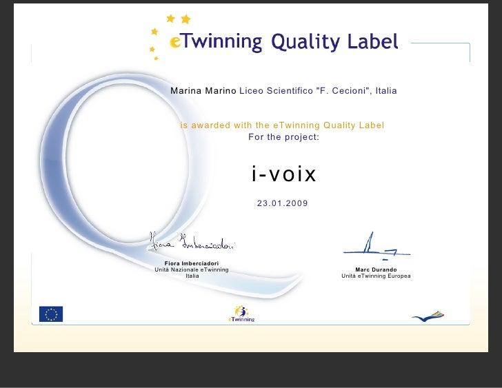 "Marina Marino Liceo Scientifico ""F. Cecioni"", Italia           is awarded with the eTwinning Quality Label                ..."