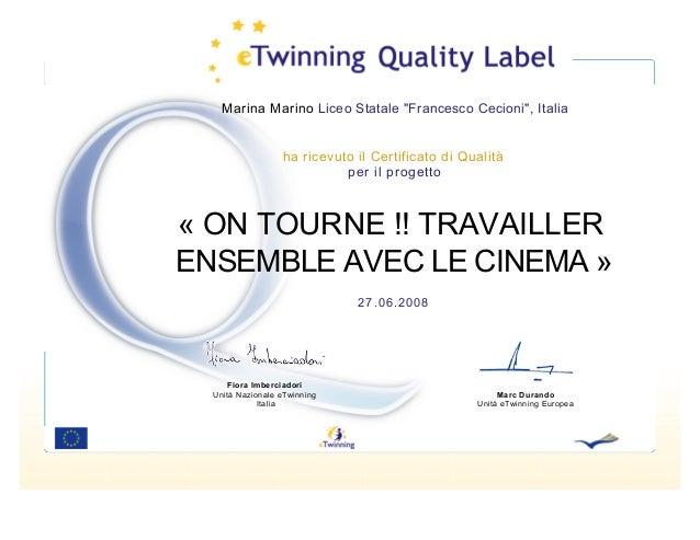 """Marina Marino Liceo Statale """"Francesco Cecioni"""", Italia  ha ricevuto il Certificato di Qualità per il progetto  « ON TOURN..."""