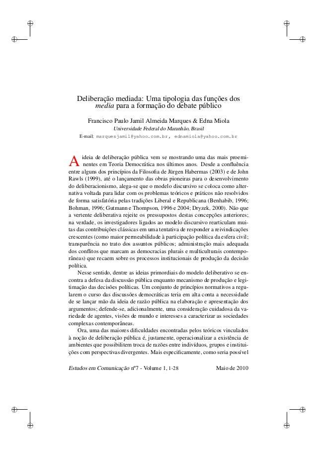 !  !  !  !  !  !  !  !  Deliberação mediada: Uma tipologia das funções dos  media para a formação do debate público  Franc...