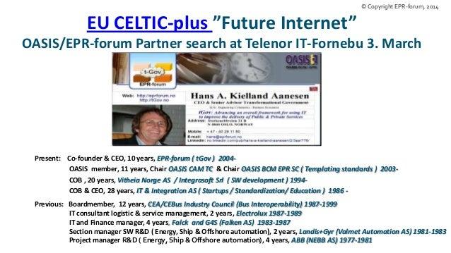 EU celtic-plus seminar in Oslo at Telenor 3 march 2014: Future Internet