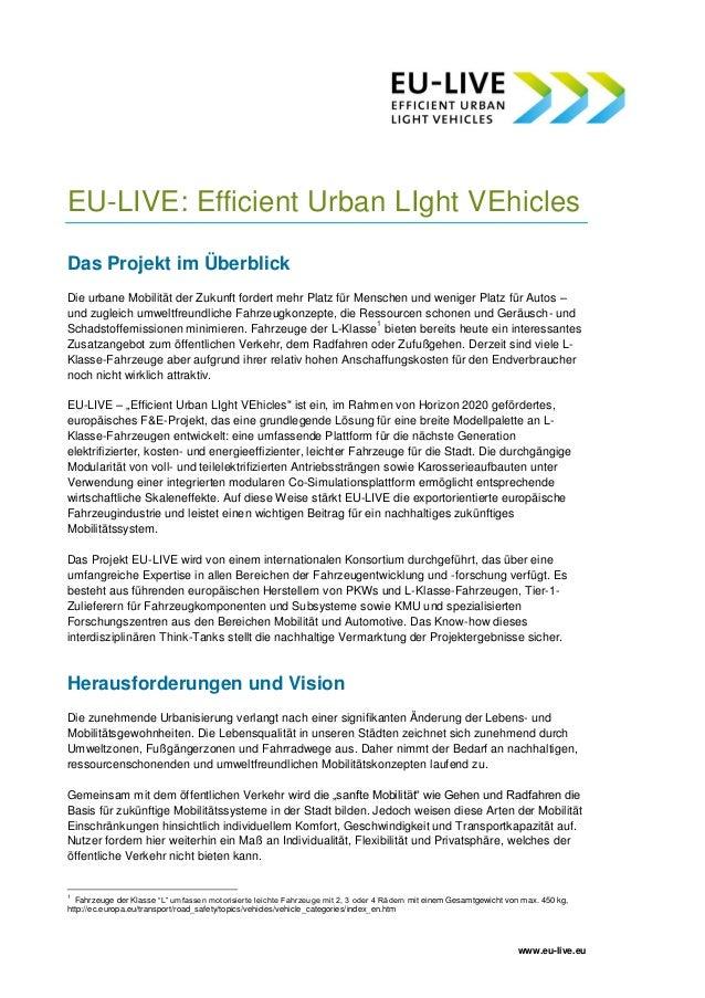 www.eu-live.eu EU-LIVE: Efficient Urban LIght VEhicles Das Projekt im Überblick Die urbane Mobilität der Zukunft fordert m...