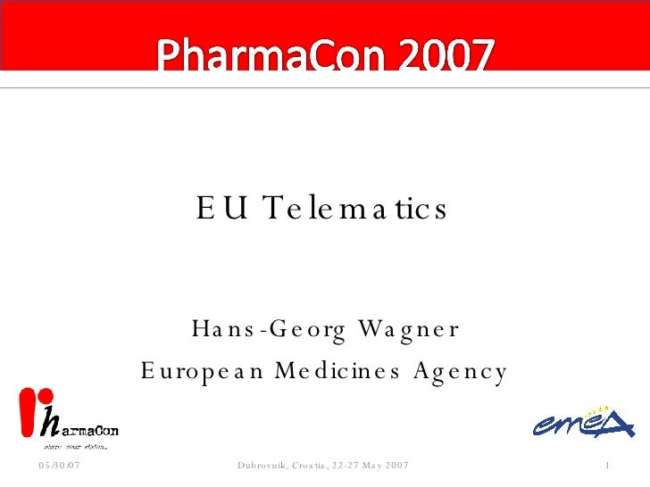 EU Telematics Hans-Georg Wagner European Medicines Agency 05/26/09 Dubrovnik, Croatia, 22-27 May 2007