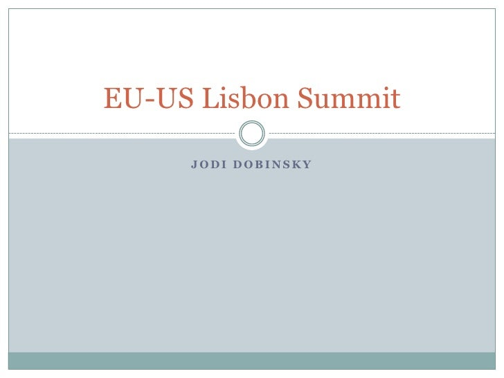 Jodi Dobinsky<br />EU-US Lisbon Summit<br />