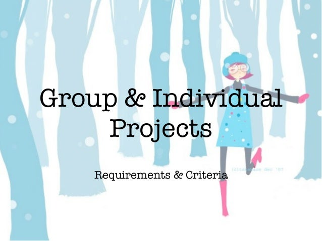 Group & Individual    Projects    Requirements & Criteria
