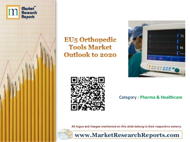 EU5 Orthopedic Tools Market Outlook to 2020