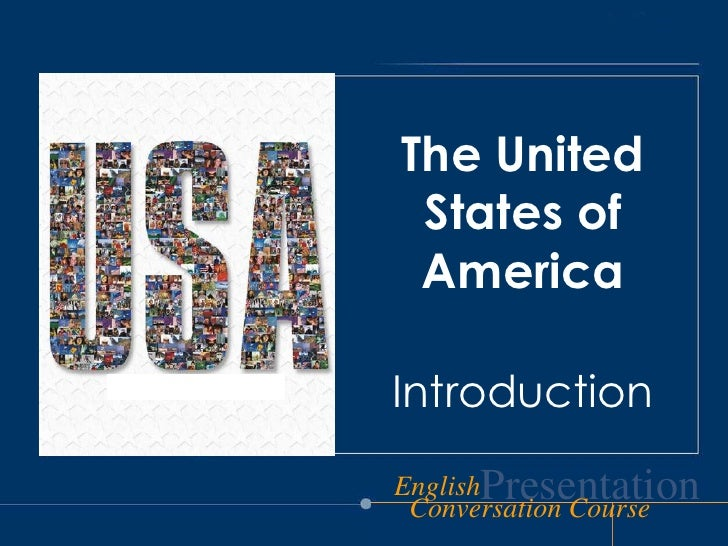 The United  States of  America  Introduction EnglishPresentation  Conversation Course