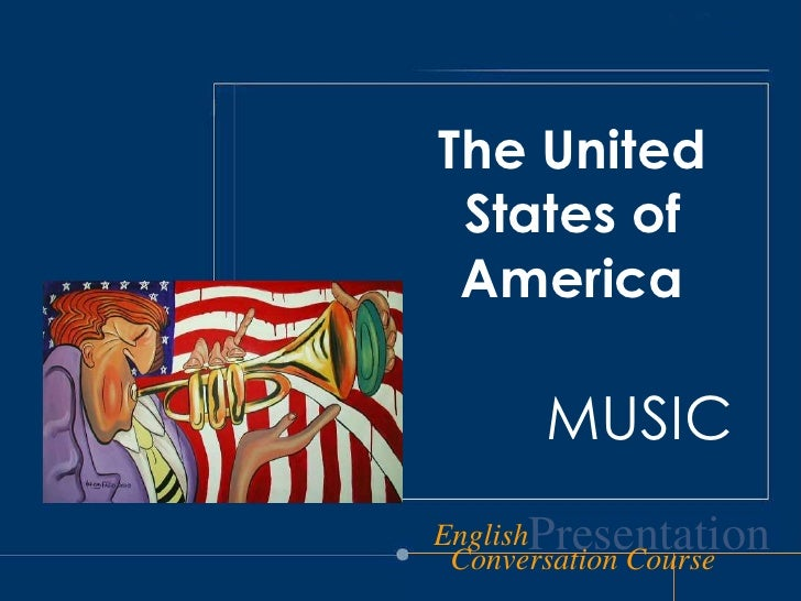 TheUnitedStates of America<br />MUSIC<br />