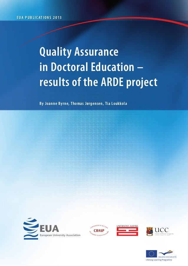 By Joanne Byrne, Thomas Jørgensen, Tia LoukkolaQuality Assurancein Doctoral Education –results of the ARDE projectEUA PUBL...