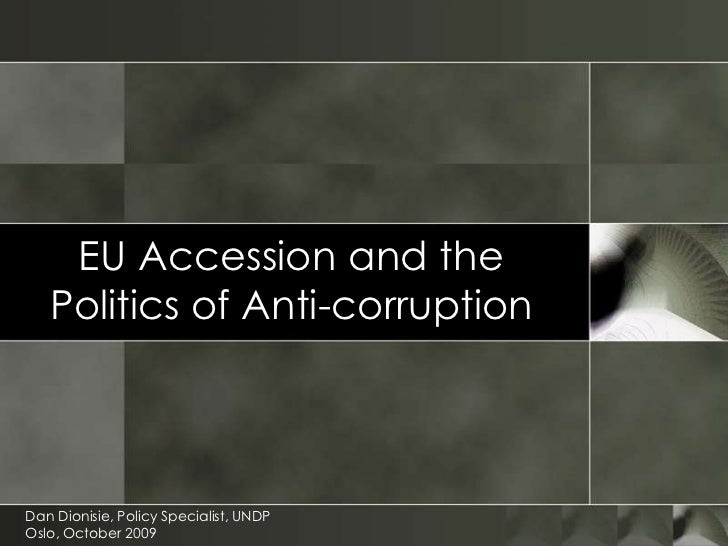 EU accession and the politics of anti corruption (UNDP presentation)