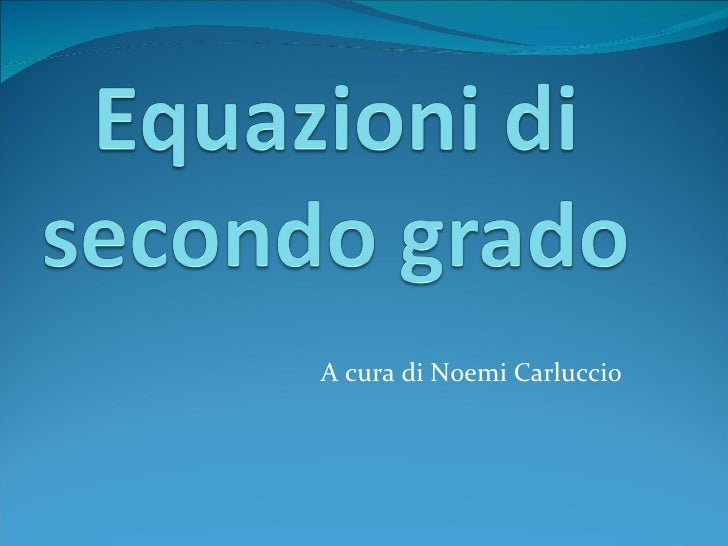 Equazioni di secondo grado in sintesi - Tavola di tracciamento secondo grado ...