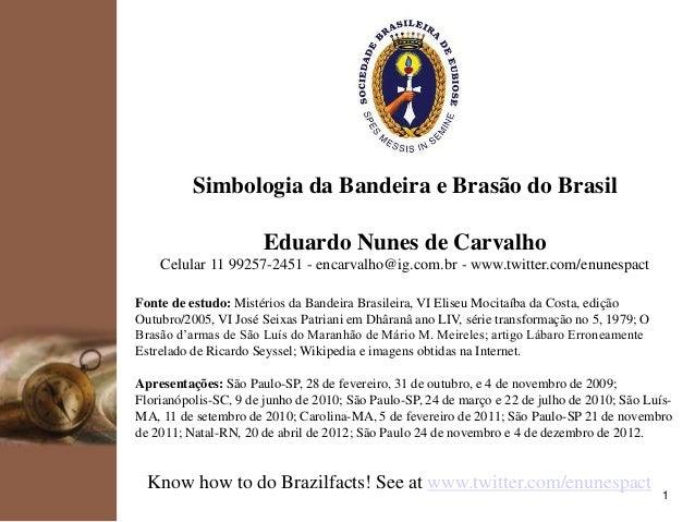 Eubiose 24 nov-2012 bandeira brasil e seu brasão