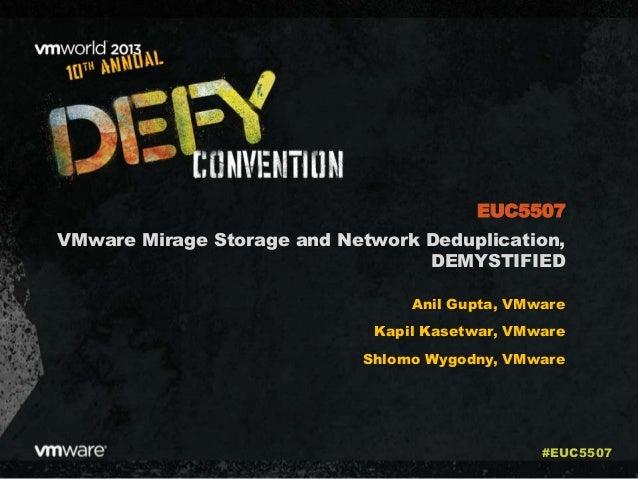 VMworld 2013: VMware Mirage Storage and Network Deduplication, DEMYSTIFIED