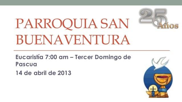 Eucaristía 3er domingo de pascua 14 abr-2013 hd web