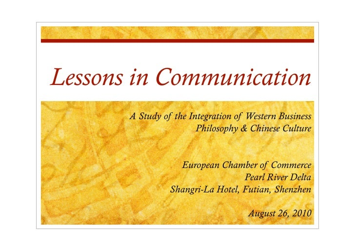 Lessons in Communication        A Study of the Integration of Western Business                         Philosophy & Chines...