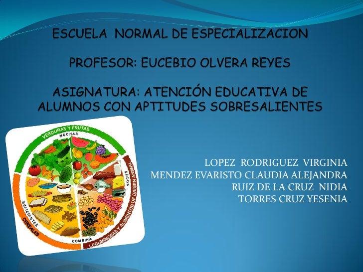 LOPEZ RODRIGUEZ VIRGINIAMENDEZ EVARISTO CLAUDIA ALEJANDRA              RUIZ DE LA CRUZ NIDIA               TORRES CRUZ YES...