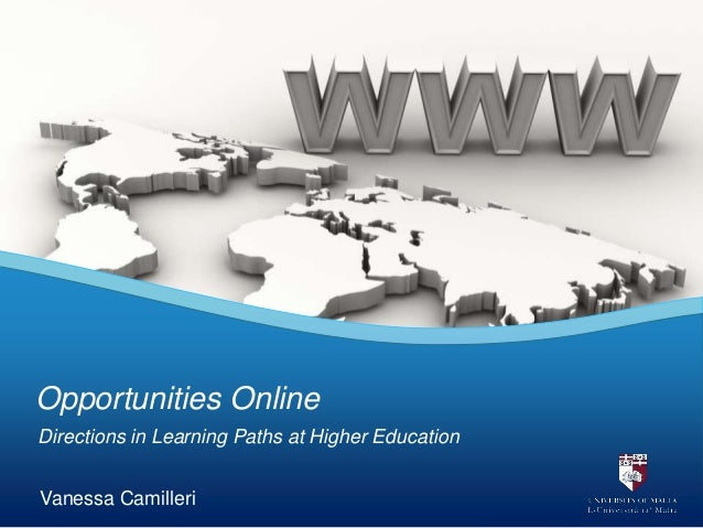 Opportunities Online  Directions in Learning Paths at Higher Education  Vanessa CamilleriEUCEN, Conference, Malta         ...