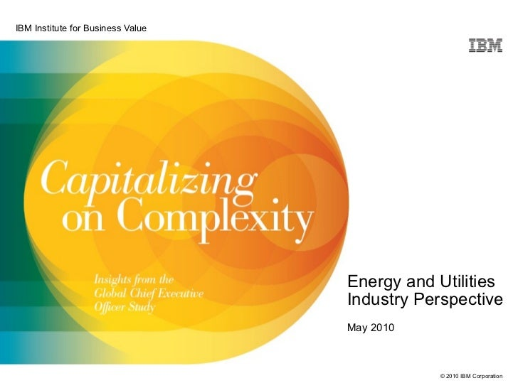 Energy and Utilities Industry Perspective May 2010 IBM Institute for Business Value